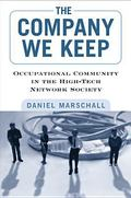 Company We Keep : Occupational Community in the High-Tech Network Society
