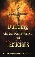 Building Christian Women Warriors And Tacticians