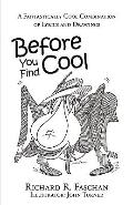 Before You Find Cool