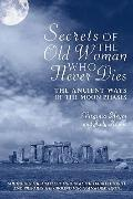 Secrets of The Old Woman Who Never Dies: The Ancient Ways of the Moon Phases