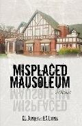 Misplaced Mausoleum: A Novel