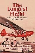 The Longest Flight: Yuma's Quest for the Future: Sixty Years Later