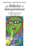 Infinity of Interpretations : A Bit of Social Commentary on and a Philosophical Examination ...
