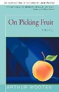 On Picking Fruit: A Novel