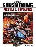 Gunsmithing: Pistols and Revolvers (Gunsmithing: Pistols & Revolvers)