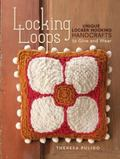 Locking Loops : Unique Locker Hooking Handcrafts to Wear and Give