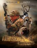 Adventure Bowhunter : Tom Miranda's Quest for the North American Super Slam