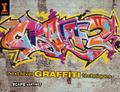 Graff 2 : Next Level Graffiti Techniques