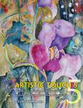 Artistic Touch 5 : Watercolor Painting Techniques and Inspiration from More Than 100 Artists