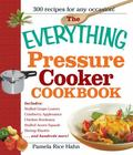 The Everything Pressure Cooker Cookbook (Everything Series)