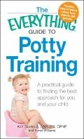 Everything Guide to Potty Training : A practical guide to finding the best approach for you ...