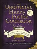 The Unofficial Harry Potter Cookbook: From Cauldron Cakes to Knickerbocker Glory--More Than ...