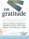On Gratitude : Sheryl Crow, Jeff Bridges, Alicia Keys, Daryl Hall, Ray Bradbury, Anna Kendri...
