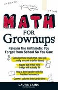 Math for Grownups: Re-Learn the Arithmetic You Forgot From School So You Can, Calculate how ...