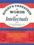 Roget's Thesaurus of Words for Intellectuals: Synonyms, Antonyms, and Related Terms Every Sm...