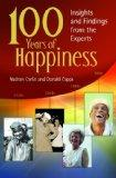100 Years of Happiness: Insights and Findings from the Experts (Psychology, Religion, and Sp...