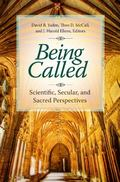 Being Called : Scientific, Secular, and Sacred Perspectives