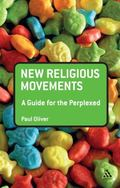 New Religious Movements: A Guide for the Perplexed (Guides For The Perplexed)