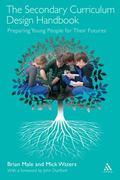 Secondary Curriculum Design Handbook : Preparing Our Children for Their Futures