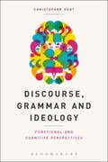 Discourse, Grammar and Ideology : Functional and Cognitive Perspectives
