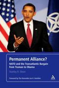 Permanent Alliance? : NATO and the Transatlantic Bargain from Truman to Obama