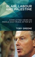 Blair, Labour, and Palestine : Conflicting Views on Middle East Peace After 9/11