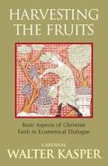 Harvesting the Fruits: Aspects of Christian Faith in Ecumenical Dialogue