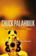 Chuck Palahniuk : Fight Club, Invisible Monsters, Choke