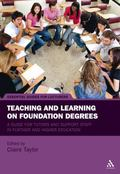 Teaching and Learning on Foundation Degrees : A Guide for Tutors and Support Staff in Furthe...