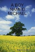 A Boy Named Michael: Michael Cross (Volume 1)