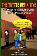 The Tuttle Definitive: A Serious Horseplayer's Guide Towards Professionalism (Volume 2)