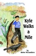 Kyle Walks a Mile
