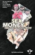 Sex, Money, And You Already Know!!!