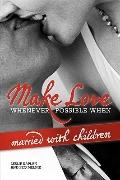 Make Love Whenever Possible When Married With Children
