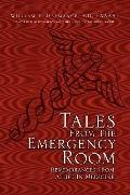 Tales From The Emergency Room: Remembrances From A Life In Medicine