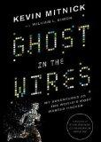 Ghost in the Wires: My Adventures As the World's Most Wanted Hacker (Library Edition)