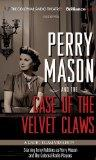 Perry Mason and the Case of the Velvet Claws: A Radio Dramatization (Perry Mason Series)