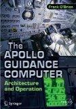 The Apollo Guidance Computer: Architecture and Operation (Springer Praxis Books / Space Expl...