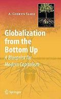 Globalization from the Bottom Up: A Blueprint for Modern Capitalism