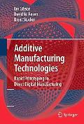 Additive Manufacturing Technologies: Rapid Prototyping to Direct