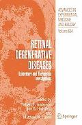 Retinal Degenerative Diseases: Laboratory and Therapeutic Investigations (Advances in Experi...