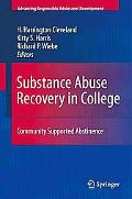 Substance Abuse Recovery in College: Community Supported Abstinence (Advancing Responsible A...