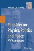 Panofsky on Physics, Politics, and Peace: Pief Remembers