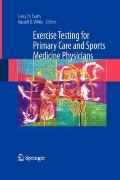 Exercise Stress Testing for Primary Care and Sports Medicine