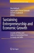 Sustaining Entrepreneurship and Economic Growth : Lessons in Policy and Industry Innovations...