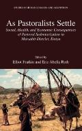 As Pastoralists Settle : Social, Health, and Economic Consequences of the Pastoral Sedentari...