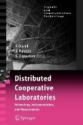 Distributed Cooperative Laboratories: Networking, Instrumentation, and Measurements : Networ...