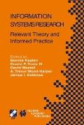 Information Systems Research : Relevant Theory and Informed Practice