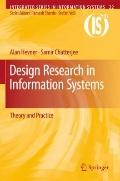 Design Research in Information Systems: Theory and Practice (Integrated Series in Informatio...