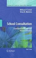 School Consultation: Conceptual and Empirical Bases of Practice (Issues in Clinical Child Ps...